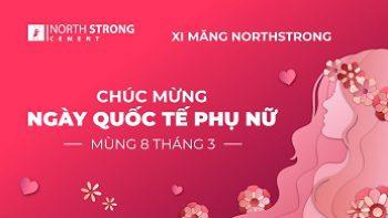 Xi măng NorthStrong – Chúc mừng ngày Quốc tế phụ nữ 08/3.
